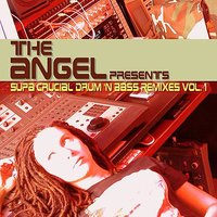 Supa Crucial Drum 'N Bass Remixes Vol. 1 — The Angel