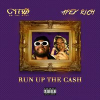 Run up the Cash — citoonthebeat, Apex Rich