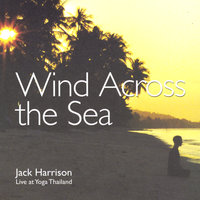 Wind Across the Sea — Jack Harrison Live At Yoga Thailand