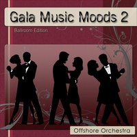 Gala Music Moods 2 — Offshore Orchestra
