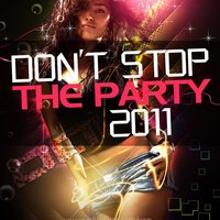 Don't Stop the Party 2011 — сборник