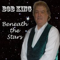 Beneath the Stars — Bob King