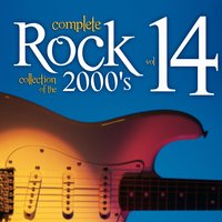 Complete Rock Collection of the 2000's, Vol. 14 — Hit Co. Masters