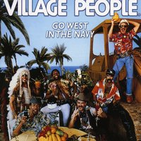 Go West In the Navy — Village People