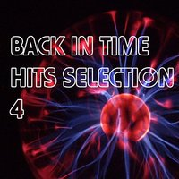 Back In Time Hits Selection 4 — сборник