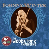 Johnny Winter: The Woodstock Experience — Johnny Winter
