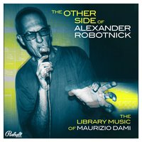 The Other Side Of Alexander Robotnick — Maurizio Dami