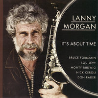 It's About Time — Lanny Morgan