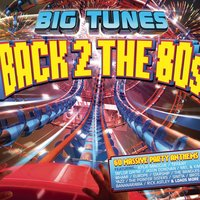 Big Tunes - Back 2 The 80s — сборник