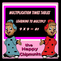 Multiplication Times Tables: Learning To Multiply — The Happy Chipmunks