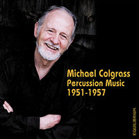 Michael Colgrass - Percussion Music — Michael Colgrass, Patrick Roulet