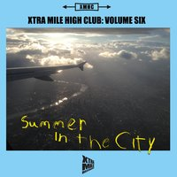 Xtra Mile High Club, Vol. 6: Summer In The City — сборник