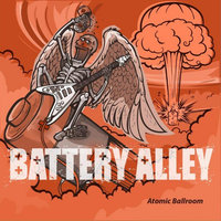 Atomic Ballroom — Battery Alley