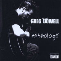Anthology — Greg Dowell