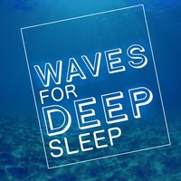 Waves for Deep Sleep — Waves for Sleep