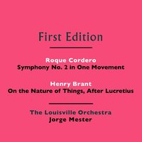Roque Cordero: Symphony No. 2 in One Movement - Henry Brant: On the Nature of Things, After Lucretius — The Louisville Orchestra and Jorge Mester