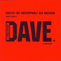 A World Without Dave — Carter The Unstoppable Sex Machine