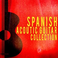 Spanish Acoustic Guitar Collection — Guitarra Española, Spanish Guitar, Acoustic Guitar Music, Acoustic Guitar Music|Guitarra Española, Spanish Guitar