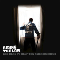 Riding the Low Are Here to Help the Neighbourhood — Riding The Low
