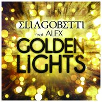Golden Lights — Alex, Elia  Gobetti