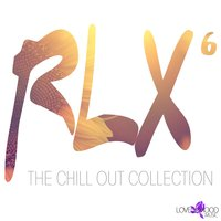RLX 6 - The Chill Out Collection — сборник