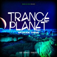 Trance Planet - Episode Three — сборник