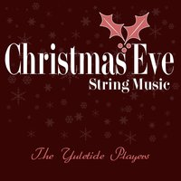 Christmas Eve String Music — The Yuletide Players, Christopher Kerr, John O'Donnell