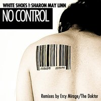 No Control — White Shoes, Sharon May Linn