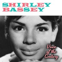 Voice of the Century — Shirley Bassey