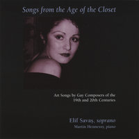 Songs from the Age of the Closet: Art Songs by Gay Composers — Elif Savas