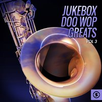 Jukebox Doo Wop Greats, Vol. 3 — сборник