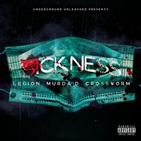 Sickness (feat. Murda D & Crossworm) — Legión, Crossworm, Murda D