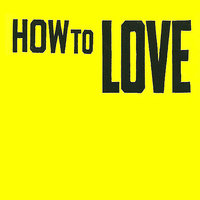 How to Love - Single — How to Love