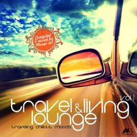 Travel & Living Lounge, Vol. 1 (Compiled by Marga Sol) — Marga Sol