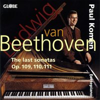 Beethoven: The Piano Sonatas, Vol. 1 - The Last Sonatas for Piano — Paul Komen