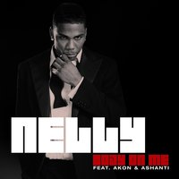 Body On Me — Nelly, Akon, Ashanti