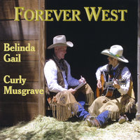 Forever West — Belinda Gail and Curly Musgrave