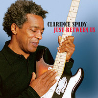 Just Between Us — Clarence Spady