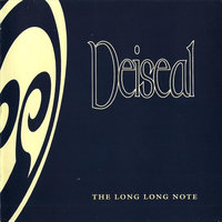 The Long (Long) Note — Deiseal