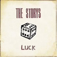 Luck — The Storys