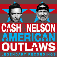 American Outlaws — Johnny Cash, Willie Nelson