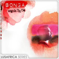 The Lusafrica Series: Angola 72 / 74 — Bonga