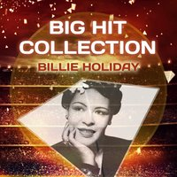 Big Hit Collection — Billie Holiday