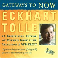 Gateways To Now — Eckhart Tolle