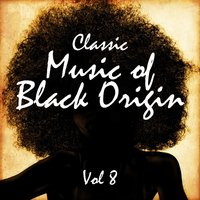 Classic Music of Black Origin, Vol. 8 — сборник