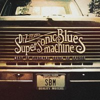 West Of Flushing, South Of Frisco — Supersonic Blues Machine