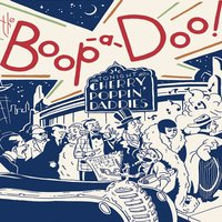 The Boop-a-Doo — Cherry Poppin' Daddies