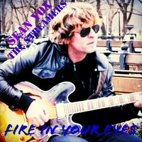 Fire in Your Eyes — Sean Yox & the Streamers