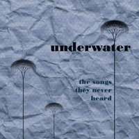 The Songs They Never Heard — Underwater