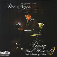Diary of a Mad Black Man 2 — Dee-Nyce